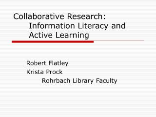 Collaborative Research:	 	Information Literacy and		Active Learning