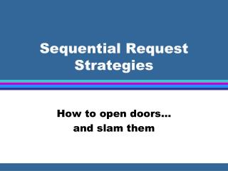 Sequential Request Strategies