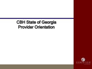 CBH State of Georgia  Provider Orientation