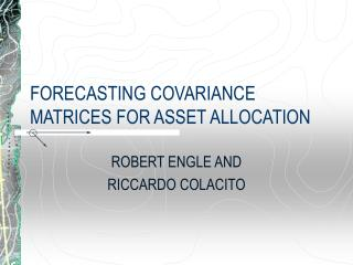 FORECASTING COVARIANCE MATRICES FOR ASSET ALLOCATION
