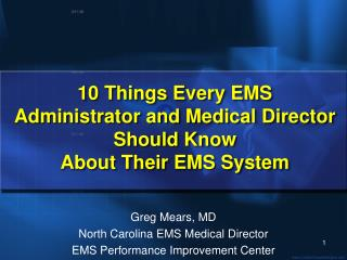10 Things Every EMS  Administrator and Medical Director Should Know  About Their EMS System