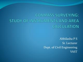 COMPASS SURVEYING: STUDY OF INSTRUMENTS AND AREA CALCULATION