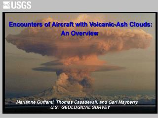 Encounters of Aircraft with Volcanic-Ash Clouds:   				   An Overview