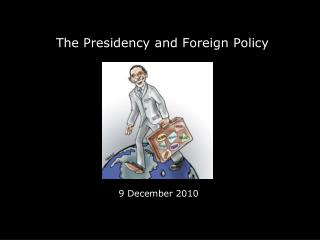 The Presidency and Foreign Policy