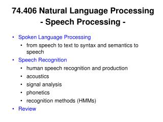 74.406 Natural Language Processing - Speech Processing -