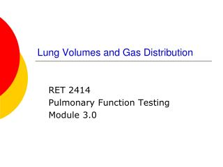 Lung Volumes and Gas Distribution