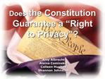 Does the Constitution Guarantee a  Right to Privacy