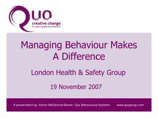 Managing Behaviour Makes  A Difference