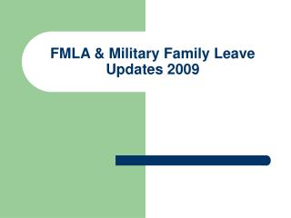 FMLA & Military Family Leave Updates 2009