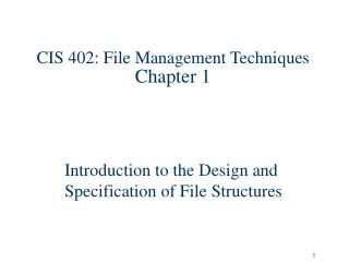 CIS 402: File Management Techniques Chapter 1