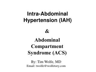 Intra-Abdominal Hypertension (IAH)