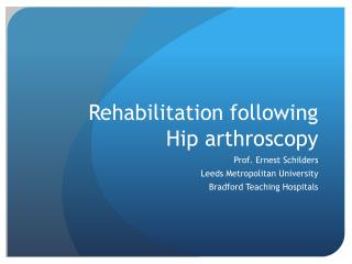 Rehabilitation following Hip arthroscopy