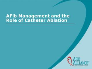 AFib Management and the Role of Catheter Ablation