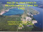 PHYSICAL PROCESSES IN ISLAND COPPER S MINE PIT LAKE