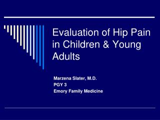 Evaluation of Hip Pain in Children  Young Adults