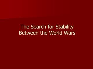 The Search for Stability Between the World Wars