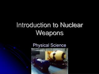 Introduction to Nuclear Weapons