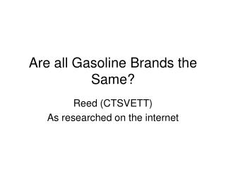 Are all Gasoline Brands the Same?