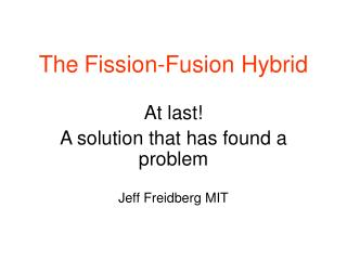 The Fission-Fusion Hybrid
