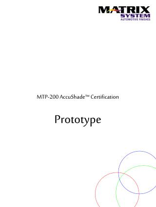 MTP-200 AccuShade™ Certification Prototype