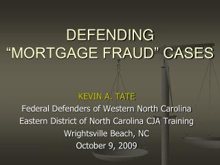 DEFENDING   MORTGAGE FRAUD  CASES