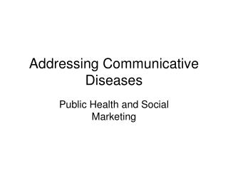 Addressing Communicative Diseases