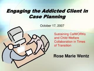 Engaging the Addicted Client in Case Planning