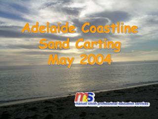 Adelaide Coastline Sand Carting May 2004
