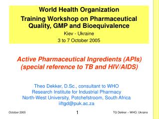 Active Pharmaceutical Ingredients (APIs) (special reference to TB and HIV/AIDS)