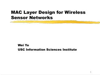 MAC Layer Design for Wireless Sensor Networks