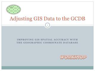 Adjusting GIS Data to the GCDB