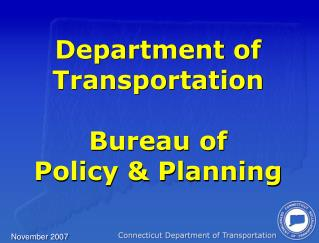 Department of Transportation Bureau of  Policy & Planning