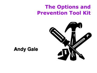 The Options and Prevention Tool Kit