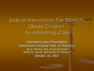 Judicial Intervention For Morbidly Obese Children: An Interesting Case