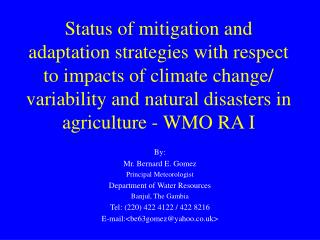 Status of mitigation and adaptation strategies with respect to impacts of climate change/ variability and natural disast