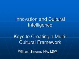 Innovation and Cultural Intelligence  Keys to Creating a Multi-Cultural Framework