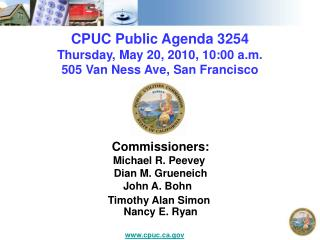 CPUC Public Agenda 3254 Thursday, May 20, 2010, 10:00 a.m. 505 Van Ness Ave, San Francisco