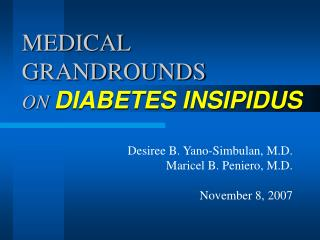 MEDICAL GRANDROUNDS ON DIABETES INSIPIDUS
