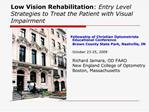 Low Vision Rehabilitation: Entry Level Strategies to Treat the Patient with Visual Impairment