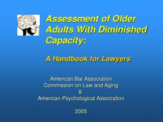 Assessment of Older Adults With Diminished Capacity: A Handbook for Lawyers