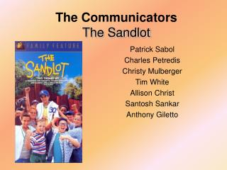 The Communicators The Sandlot