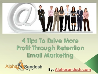 4 Tips To Drive More Profit Through Retention Email Marketin