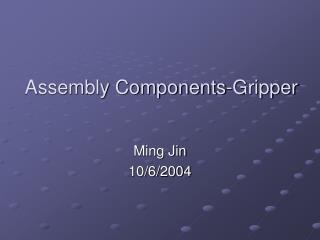 Assembly Components-Gripper