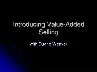 Introducing Value-Added Selling