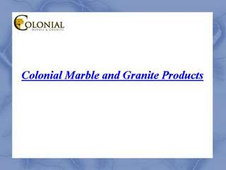 Colonial Marble & Granite Products