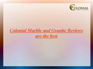 Colonial Marble & Granite Reviews