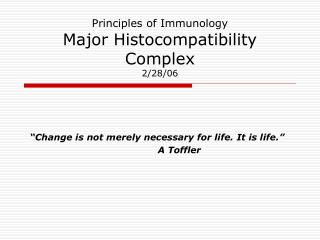 Principles of Immunology Major Histocompatibility Complex 2/28/06