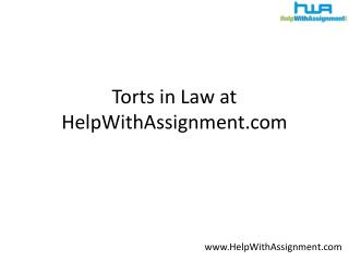 Torts in Law at HelpWithAssignment.com
