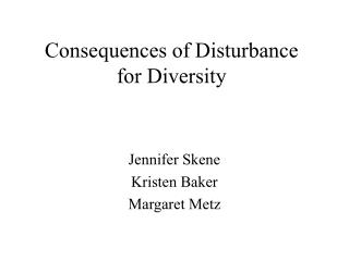 Consequences of Disturbance for Diversity