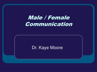 Male / Female Communication